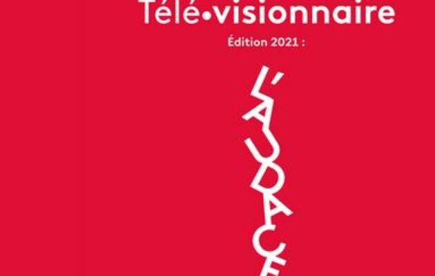 L'audace au coeur des débats pour la 3e édition de Télé.visionnaire